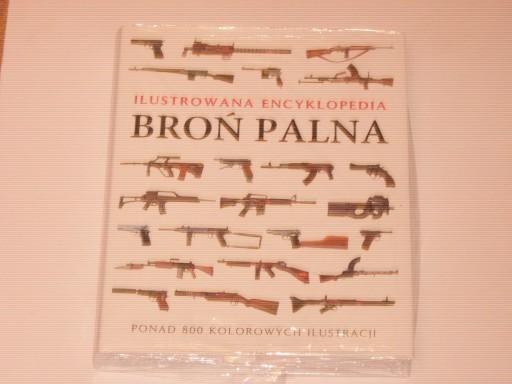 Broń palna. Ilustrowana encyklopedia twarda NOWA