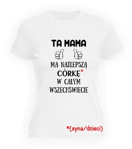 ecca51aeb koszulka z nadrukiem ta mama ma najlepszą córkę 7435157082 - Allegro.pl