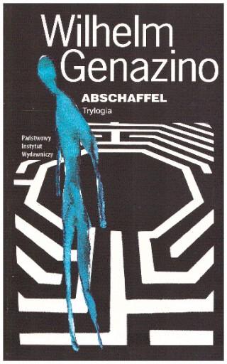 Abschaffel Trylogia Wilhelm Genazino OPIS NOWA