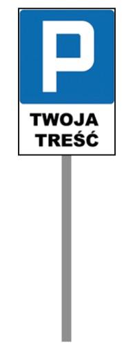 Tabliczka Znak na stelażu Parking twoja treść 30x4